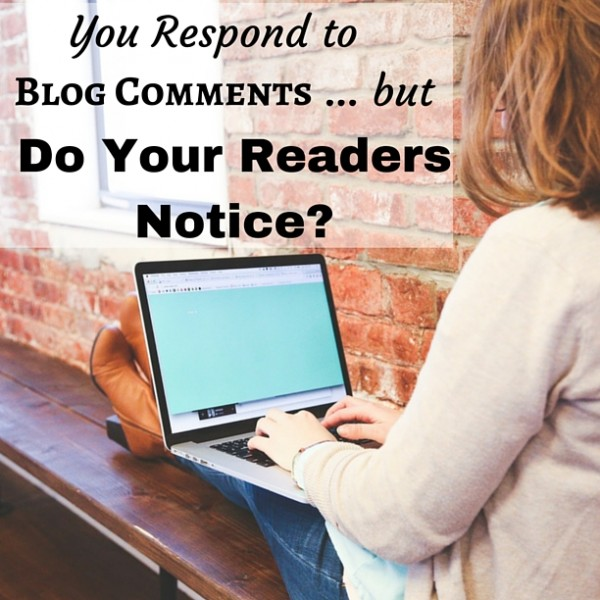 Do your readers see your responses to their blog comments? If you aren't using a comment notification plugin, they may never know you responded.